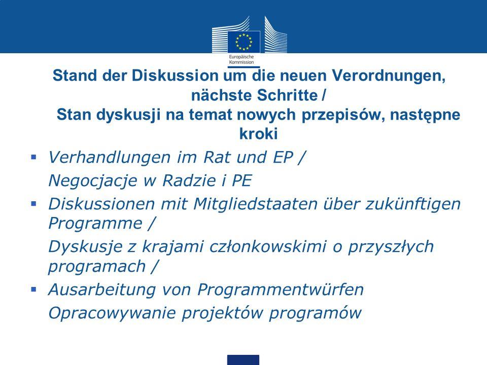 Stand der Diskussion um die neuen Verordnungen, nächste Schritte / Stan dyskusji na temat nowych przepisów, następne kroki Verhandlungen im Rat und EP