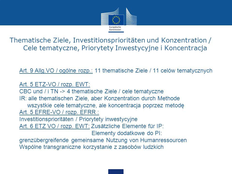 Thematische Ziele, Investitionsprioritäten und Konzentration / Cele tematyczne, Priorytety Inwestycyjne i Koncentracja Art. 9 Allg.VO / ogólne rozp.: