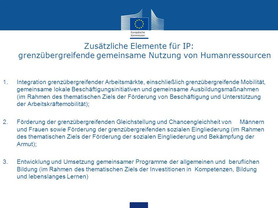 Zusätzliche Elemente für IP: grenzübergreifende gemeinsame Nutzung von Humanressourcen 1.Integration grenzübergreifender Arbeitsmärkte, einschließlich