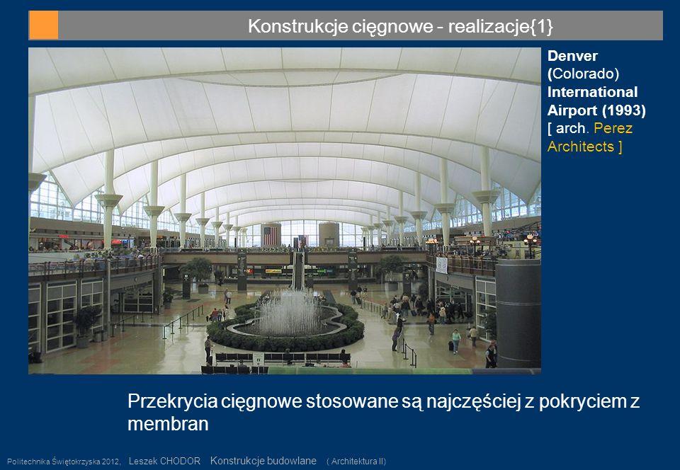 Konstrukcje cięgnowe - realizacje{1} Politechnika Świętokrzyska 2012, Leszek CHODOR Konstrukcje budowlane ( Architektura II) 25 Denver (Colorado) Inte
