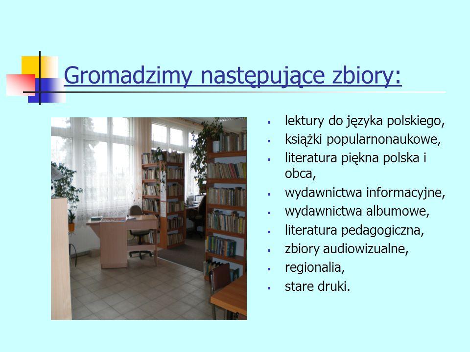 Gromadzimy następujące zbiory: lektury do języka polskiego, książki popularnonaukowe, literatura piękna polska i obca, wydawnictwa informacyjne, wydaw