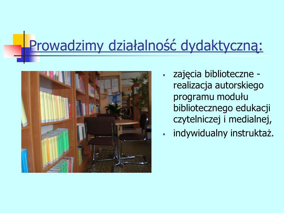 Prowadzimy działalność dydaktyczną: zajęcia biblioteczne - realizacja autorskiego programu modułu bibliotecznego edukacji czytelniczej i medialnej, in