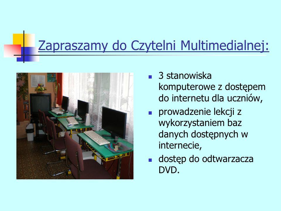 Zapraszamy do Czytelni Multimedialnej: 3 stanowiska komputerowe z dostępem do internetu dla uczniów, prowadzenie lekcji z wykorzystaniem baz danych do