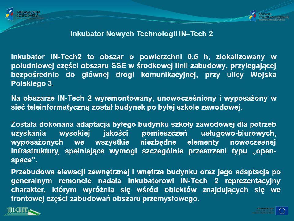Inkubator IN-Tech2 to obszar o powierzchni 0,5 h, zlokalizowany w południowej części obszaru SSE w środkowej linii zabudowy, przylegającej bezpośrednio do głównej drogi komunikacyjnej, przy ulicy Wojska Polskiego 3.