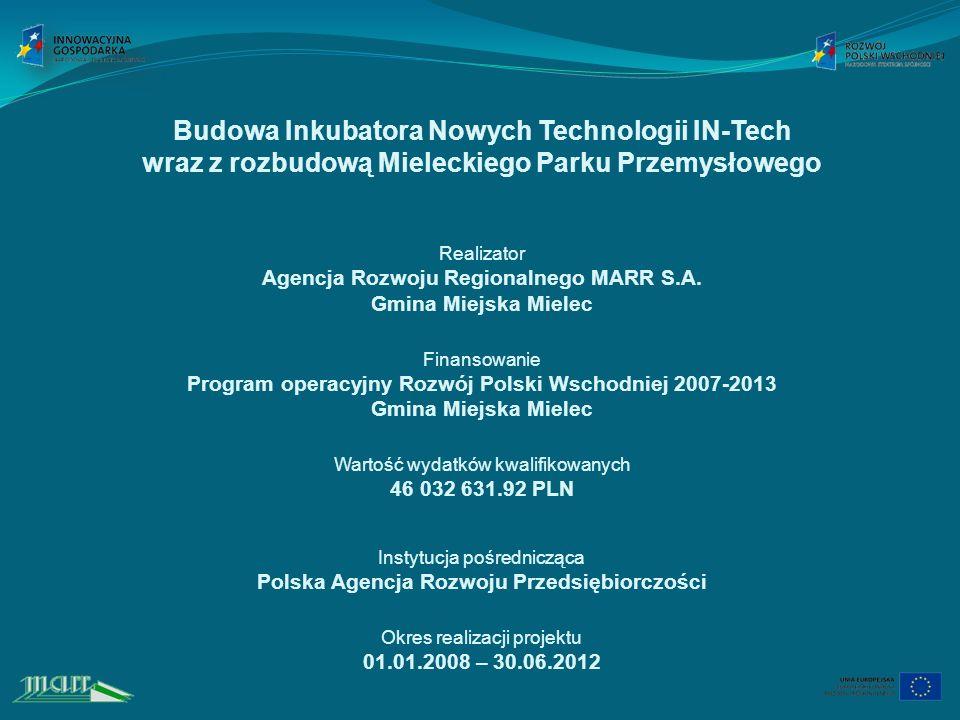 Budowa Inkubatora Nowych Technologii IN-Tech wraz z rozbudową Mieleckiego Parku Przemysłowego Realizator Agencja Rozwoju Regionalnego MARR S.A.