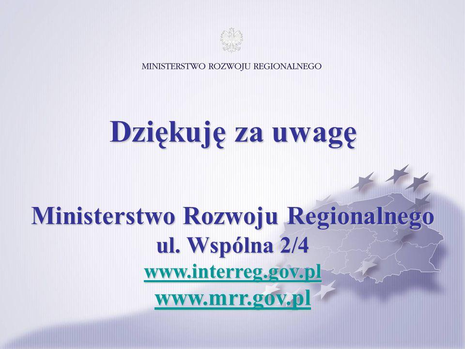 Ministerstwo Rozwoju Regionalnego ul. Wspólna 2/4 www.interreg.gov.pl www.mrr.gov.pl Dziękuję za uwagę