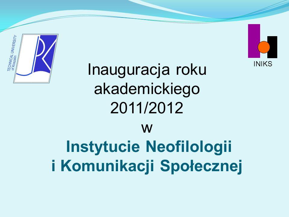 Inauguracja roku akademickiego 2011/2012 w Instytucie Neofilologii i Komunikacji Społecznej INIKS