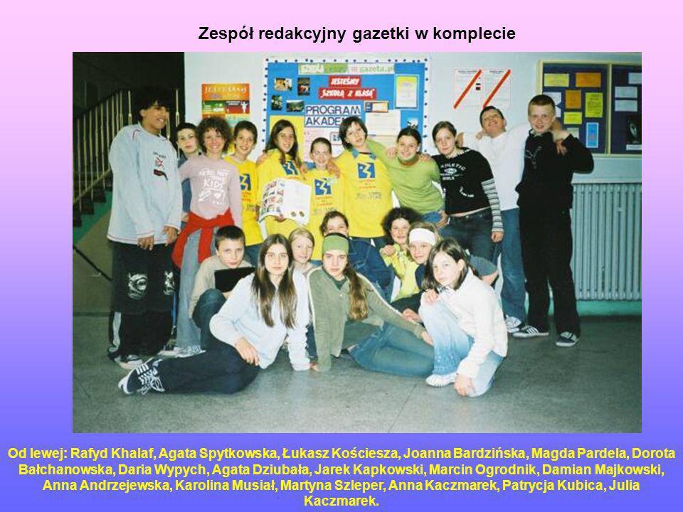 Zespół redakcyjny gazetki w komplecie Od lewej: Rafyd Khalaf, Agata Spytkowska, Łukasz Kościesza, Joanna Bardzińska, Magda Pardela, Dorota Bałchanowsk
