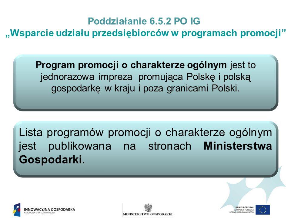 Nabór wniosków o udzielenie wsparcia W programie promocji o charakterze ogólnym przedsiębiorca jest zobowiązany złożyć wniosek o udzielenie pomocy nie później niż 60 dni przed terminem rozpoczęcia programu promocji o charakterze ogólnym, do którego zgłosił udział.