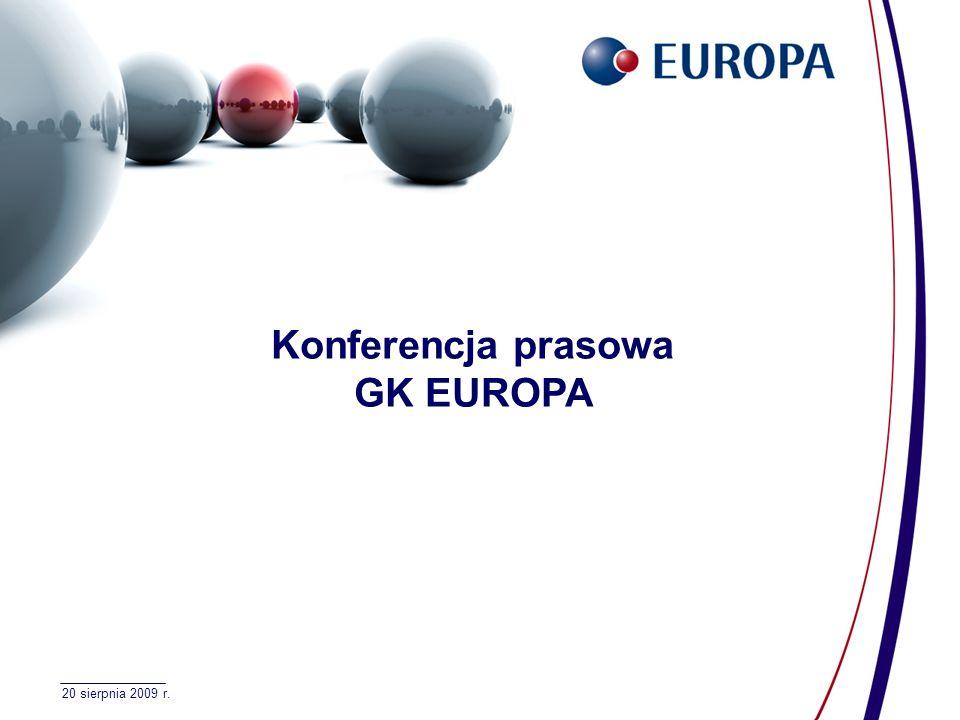 1 20 sierpnia 2009 r. Konferencja prasowa GK EUROPA