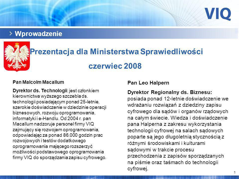 1 Wprowadzenie Prezentacja dla Ministerstwa Sprawiedliwości czerwiec 2008 Pan Malcolm Macallum Dyrektor ds.
