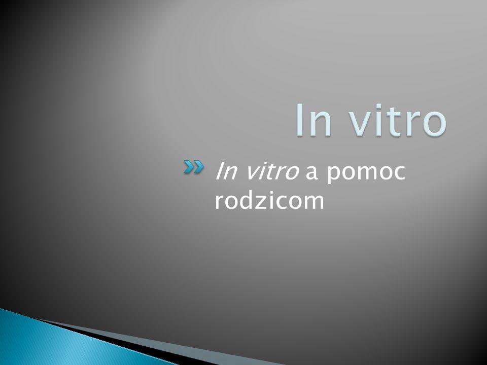 In vitro a pomoc rodzicom