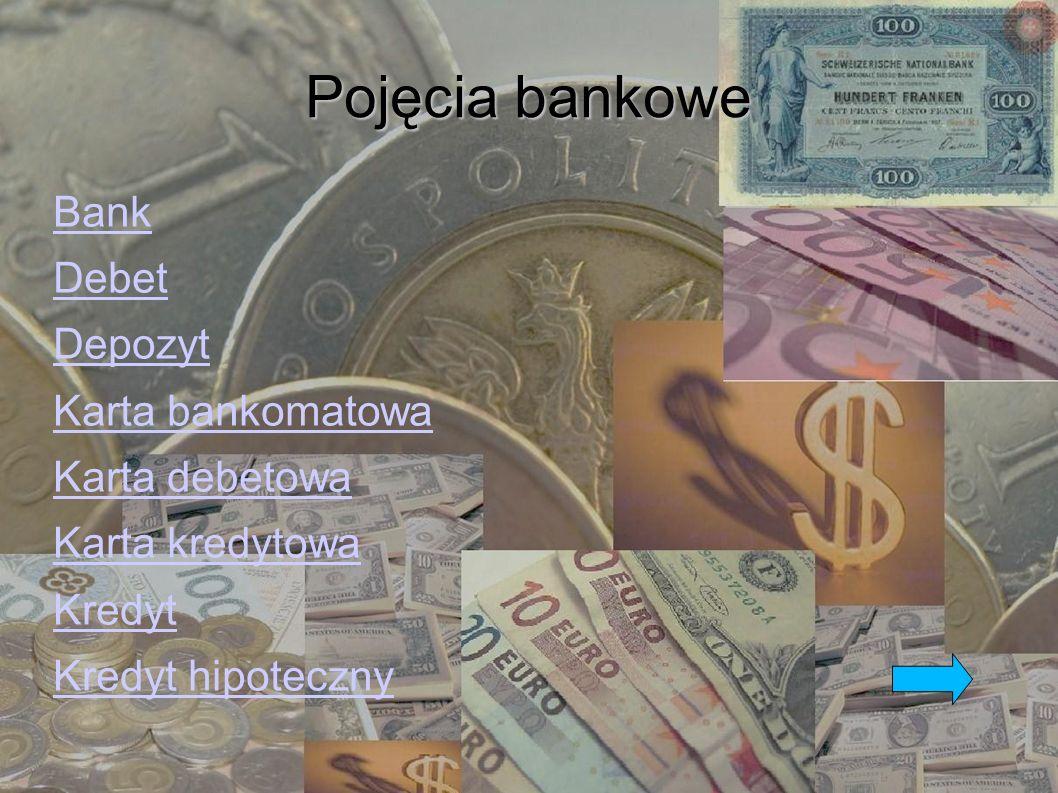 Pojęcia bankowe Lokata Obilgacja Odsetki Oprocentowanie Podatek Pożyczka Procent Prowizja bankowa