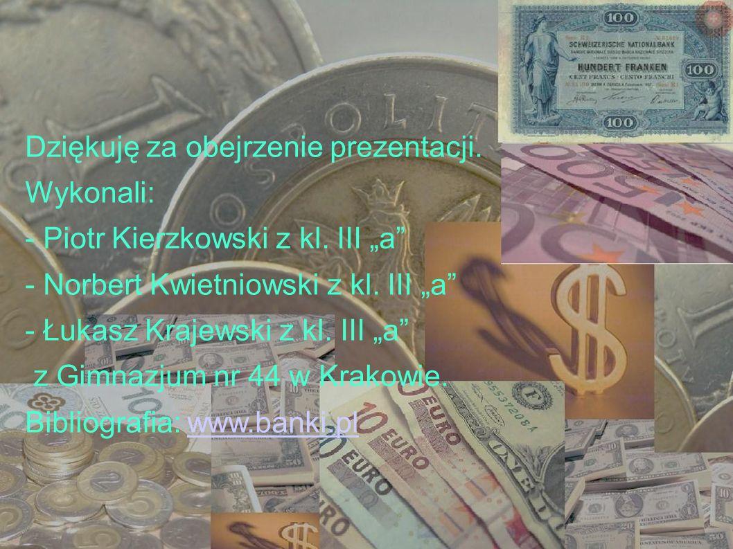 Dziękuję za obejrzenie prezentacji. Wykonali: - Piotr Kierzkowski z kl. III a - Norbert Kwietniowski z kl. III a - Łukasz Krajewski z kl. III a z Gimn