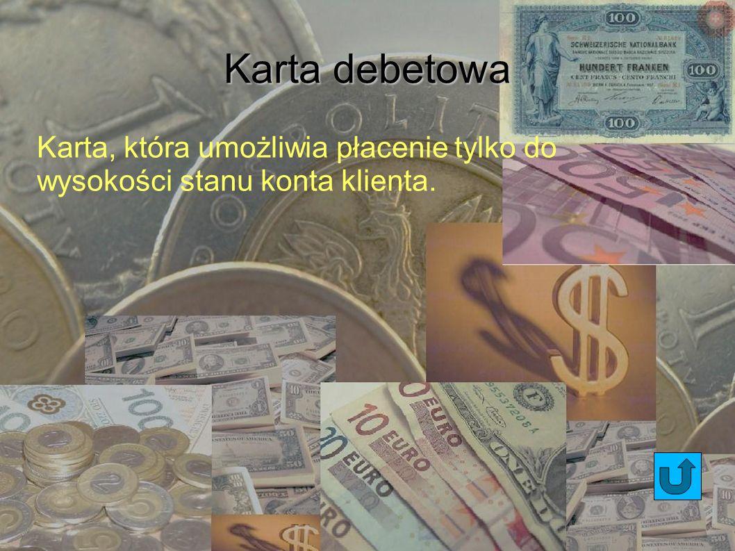 Karta kredytowa Karta wydawana przez banki.