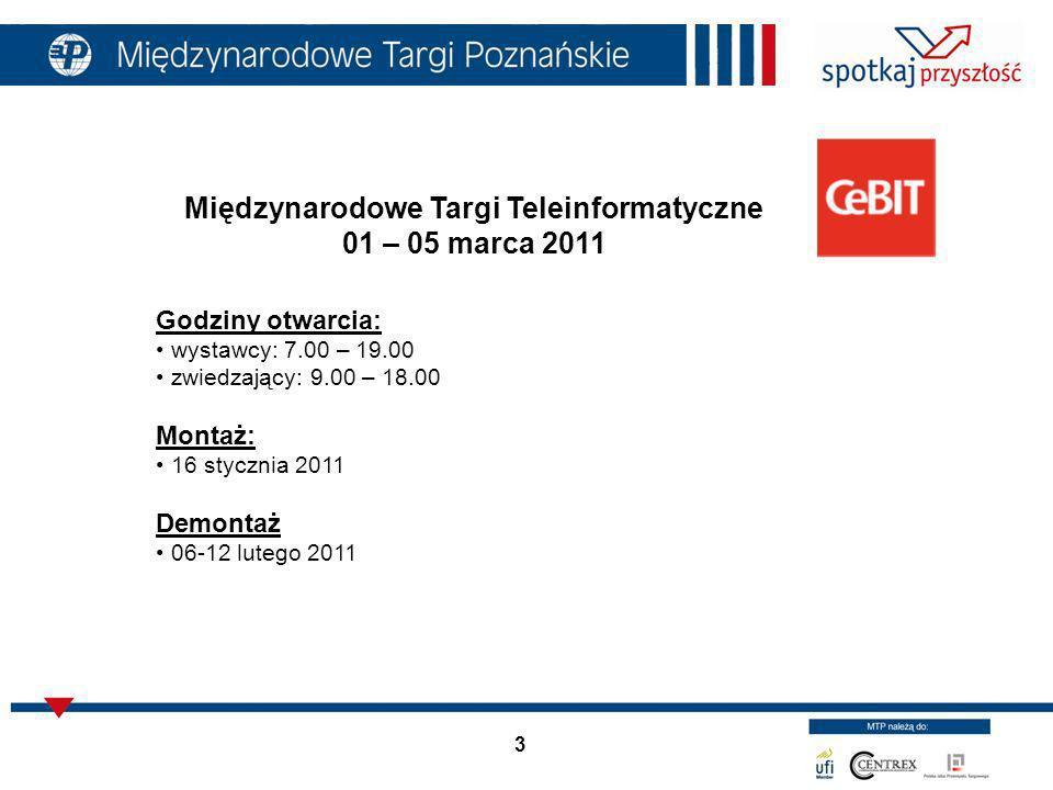 3 Międzynarodowe Targi Teleinformatyczne 01 – 05 marca 2011 Godziny otwarcia: wystawcy: 7.00 – 19.00 zwiedzający: 9.00 – 18.00 Montaż: 16 stycznia 201