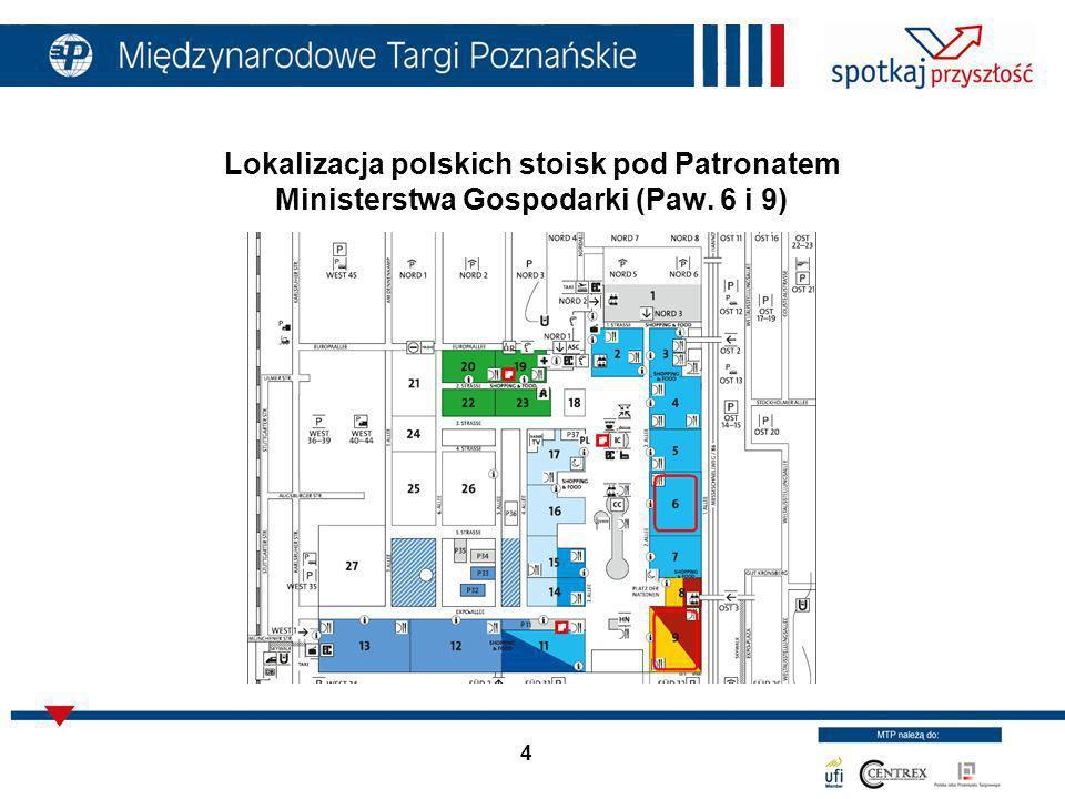 4 Lokalizacja polskich stoisk pod Patronatem Ministerstwa Gospodarki (Paw. 6 i 9)