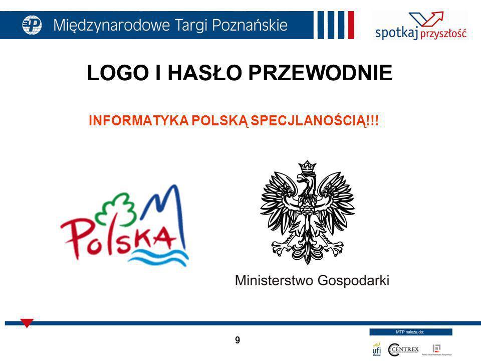 9 LOGO I HASŁO PRZEWODNIE INFORMATYKA POLSKĄ SPECJLANOŚCIĄ!!!