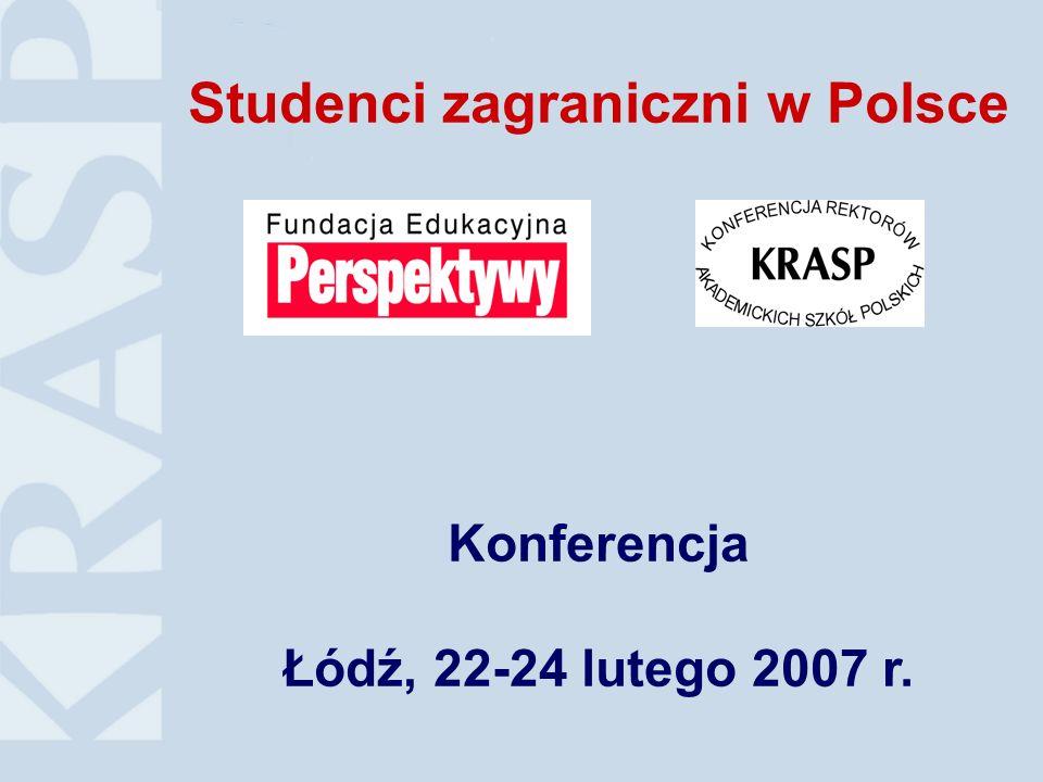 Studenci zagraniczni w Polsce Konferencja Łódź, 22-24 lutego 2007 r.