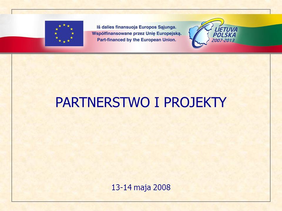 PARTNERSTWO I PROJEKTY 13-14 maja 2008