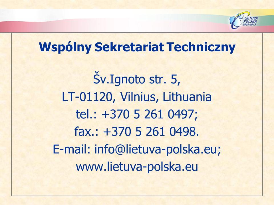 Wspólny Sekretariat Techniczny Šv.Ignoto str. 5, LT-01120, Vilnius, Lithuania tel.: +370 5 261 0497; fax.: +370 5 261 0498. E-mail: info@lietuva-polsk