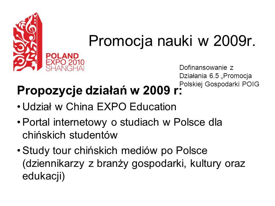 Propozycje działań w trakcie trwania Wystawy Dni Polskiej Nauki podczas Wystawy Światowej EXPO 2010 w Szanghaju Polish Mining Day Seminaria na chińskich uczelniach – m.in.