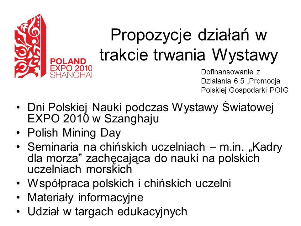 Propozycje działań w trakcie trwania Wystawy Dni Polskiej Nauki podczas Wystawy Światowej EXPO 2010 w Szanghaju Polish Mining Day Seminaria na chiński