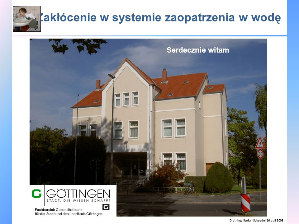 Zakłócenie w systemie zaopatrzenia w wodę Dopływ Odpływ Punkty próbobrania Dipl.-Ing.