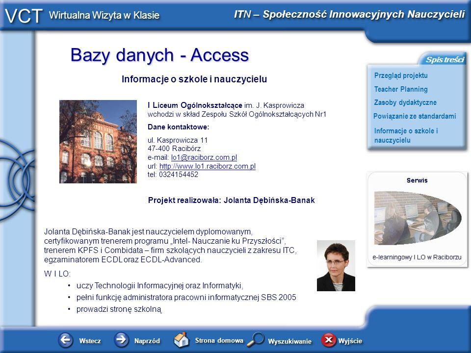 Bazy danych - Access WsteczWstecz NaprzódNaprzód Strona domowa WyjścieWyjście Przegląd projektu ITN – Społeczność Innowacyjnych Nauczycieli Teacher Pl