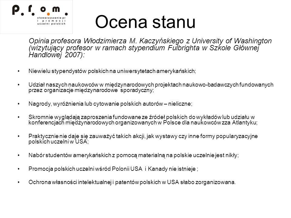Ocena stanu Opinia profesora Włodzimierza M. Kaczyńskiego z University of Washington (wizytujący profesor w ramach stypendium Fulbrighta w Szkole Głów