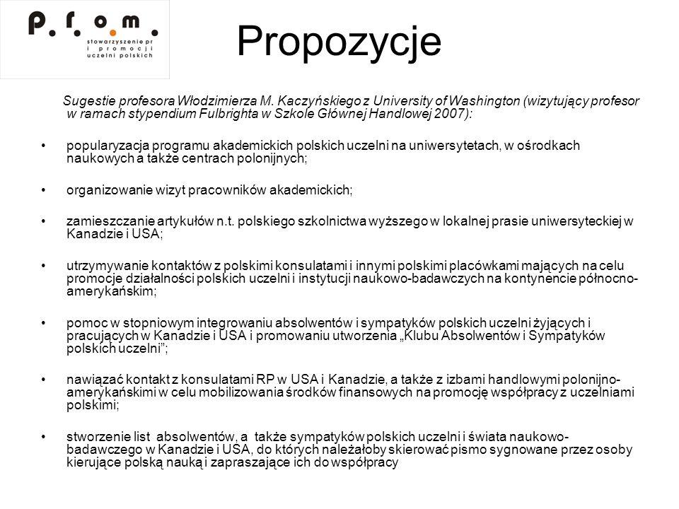 Propozycje Sugestie profesora Włodzimierza M. Kaczyńskiego z University of Washington (wizytujący profesor w ramach stypendium Fulbrighta w Szkole Głó