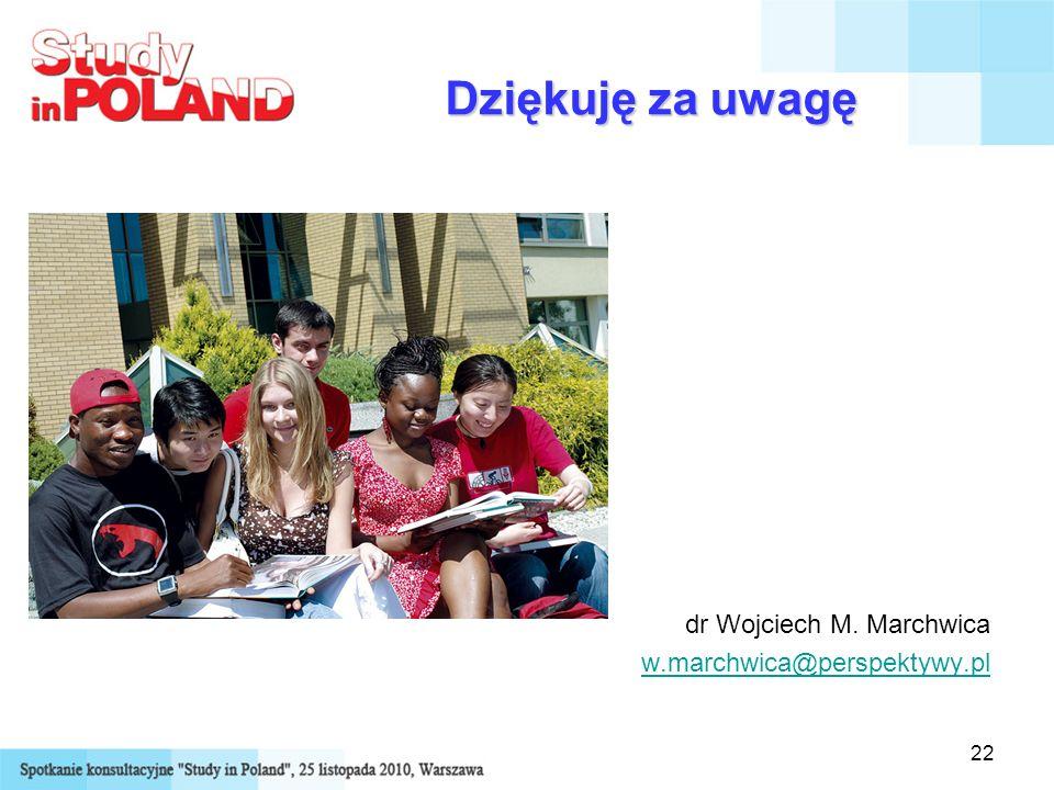 22 Dziękuję za uwagę dr Wojciech M. Marchwica w.marchwica@perspektywy.pl