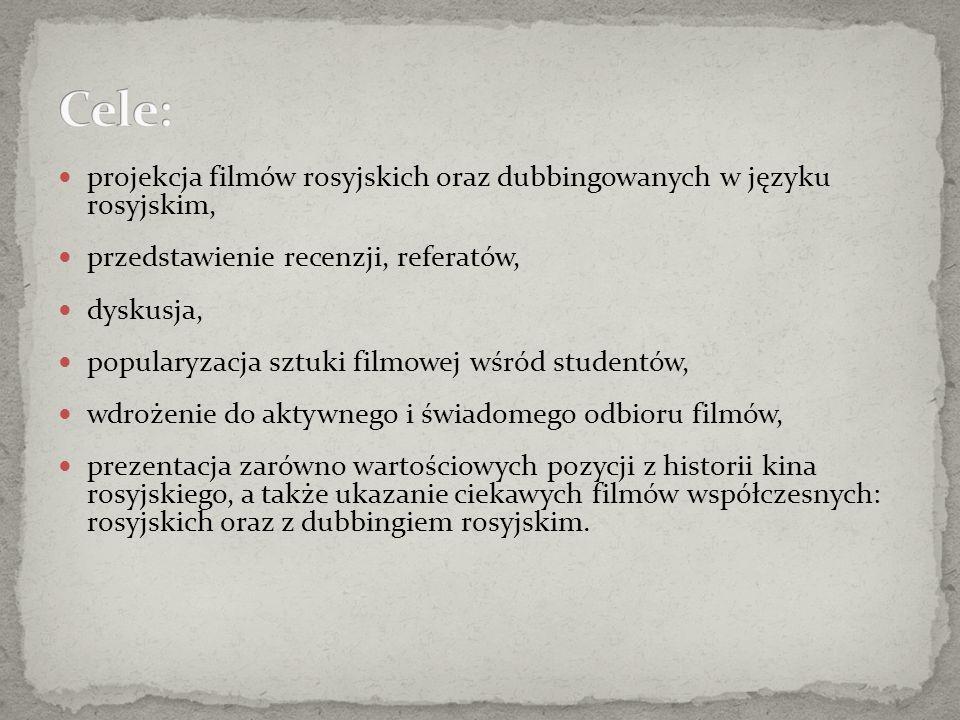 projekcja filmów rosyjskich oraz dubbingowanych w języku rosyjskim, przedstawienie recenzji, referatów, dyskusja, popularyzacja sztuki filmowej wśród