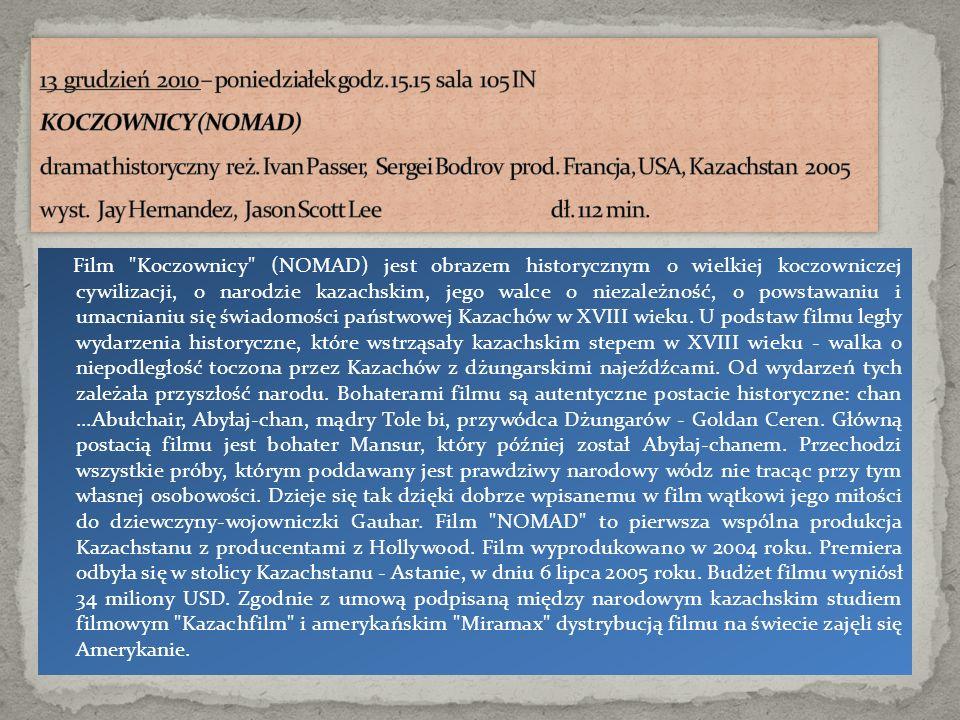 Film Koczownicy (NOMAD) jest obrazem historycznym o wielkiej koczowniczej cywilizacji, o narodzie kazachskim, jego walce o niezależność, o powstawaniu i umacnianiu się świadomości państwowej Kazachów w XVIII wieku.