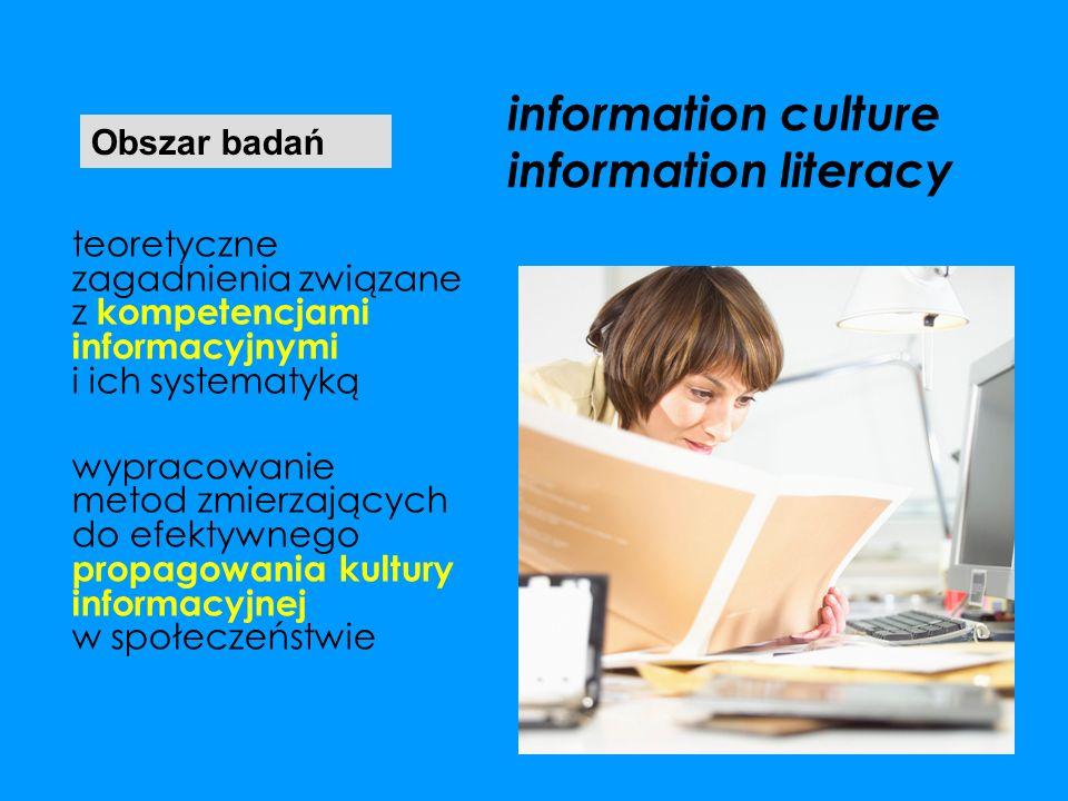 information culture information literacy teoretyczne zagadnienia związane z kompetencjami informacyjnymi i ich systematyką wypracowanie metod zmierzaj