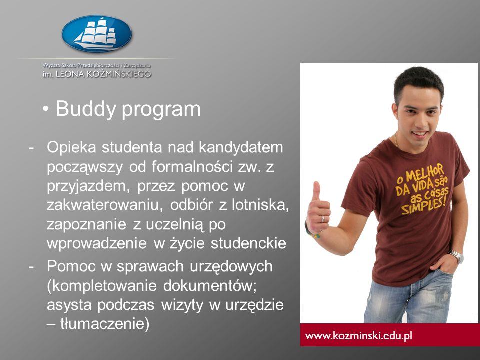 www.kozminski.edu.pl -Opieka studenta nad kandydatem począwszy od formalności zw. z przyjazdem, przez pomoc w zakwaterowaniu, odbiór z lotniska, zapoz