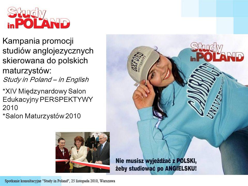 Kampania promocji studiów anglojezycznych skierowana do polskich maturzystów: Study in Poland – in English *XIV Międzynardowy Salon Edukacyjny PERSPEKTYWY 2010 *Salon Maturzystów 2010