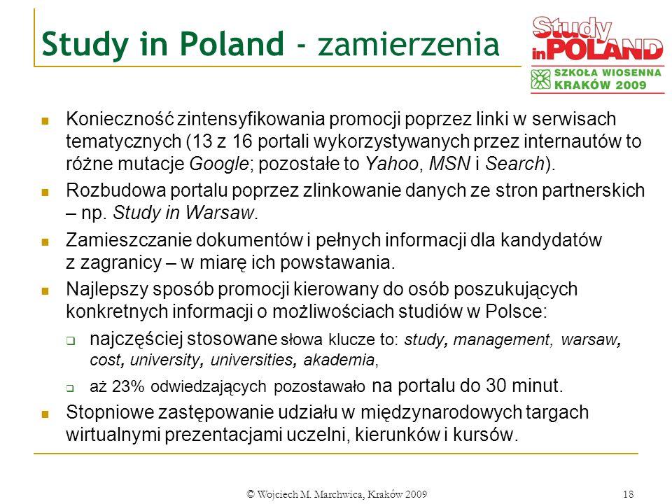 © Wojciech M. Marchwica, Kraków 200918 Study in Poland - zamierzenia Konieczność zintensyfikowania promocji poprzez linki w serwisach tematycznych (13