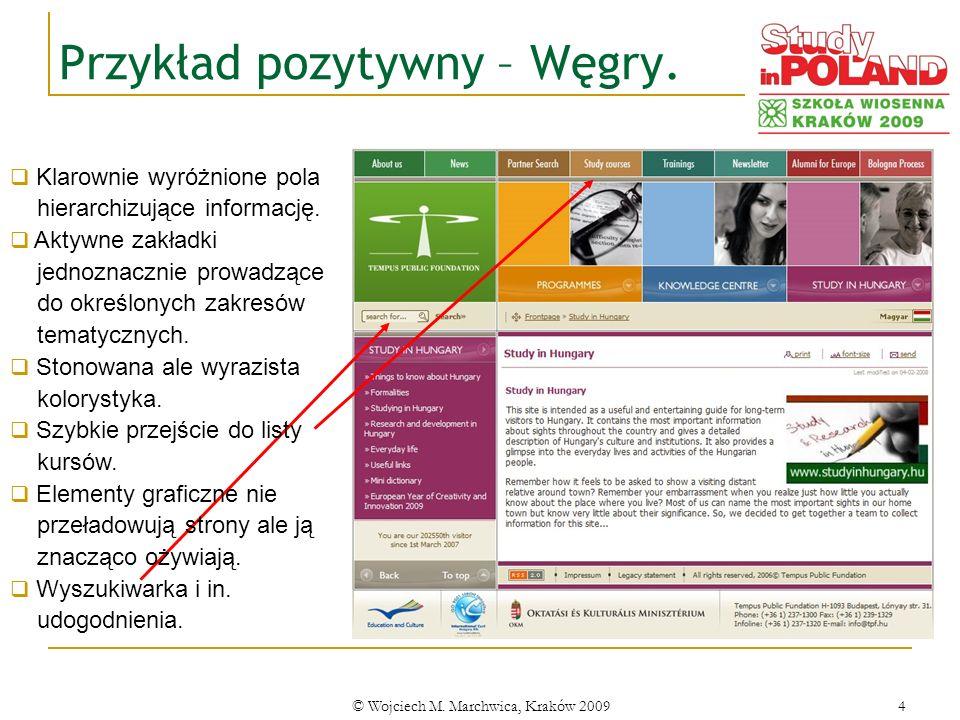 © Wojciech M. Marchwica, Kraków 20094 Przykład pozytywny – Węgry. Klarownie wyróżnione pola hierarchizujące informację. Aktywne zakładki jednoznacznie