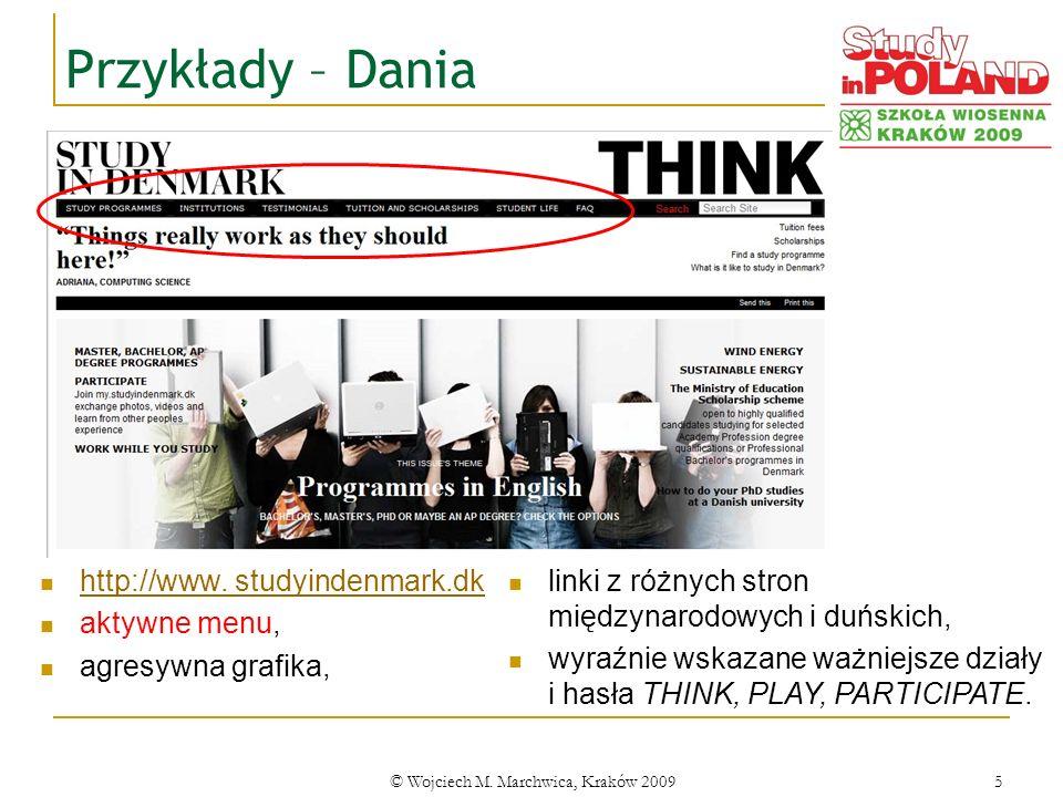© Wojciech M. Marchwica, Kraków 20095 Przykłady – Dania http://www. studyindenmark.dk aktywne menu, agresywna grafika, linki z różnych stron międzynar