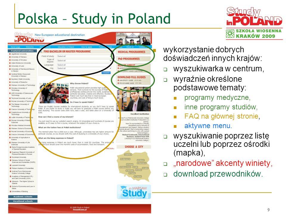 9 Polska – Study in Poland wykorzystanie dobrych doświadczeń innych krajów: wyszukiwarka w centrum, wyraźnie określone podstawowe tematy: programy med
