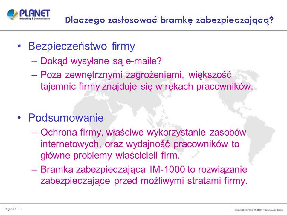 Page 16 / 20 Interfejs użytkownika Rejestracja Record / Service / Web POP3: Data/godz., Użytkownik, Nadawca, Odbiorca, Temat Record / Service / FTP: Data/godz., Użytkownik, Host, Login, Kierunek, Nazwa pliku, Wielkość