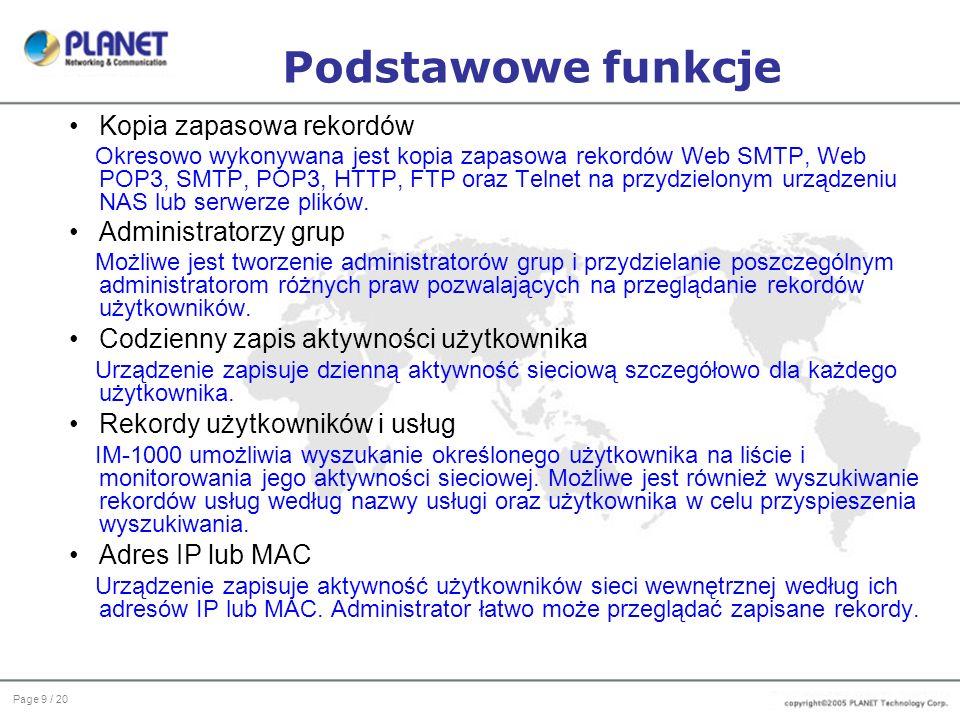 Page 10 / 20 Podstawowe funkcje Zdalny monitoring Korzystając z interfejsu zarządzania sieciowego, administrator po zalogowaniu ma możliwość przeglądania zapisanych rekordów z dowolnego miejsca, bez konieczności instalowania dodatkowego oprogramowania.