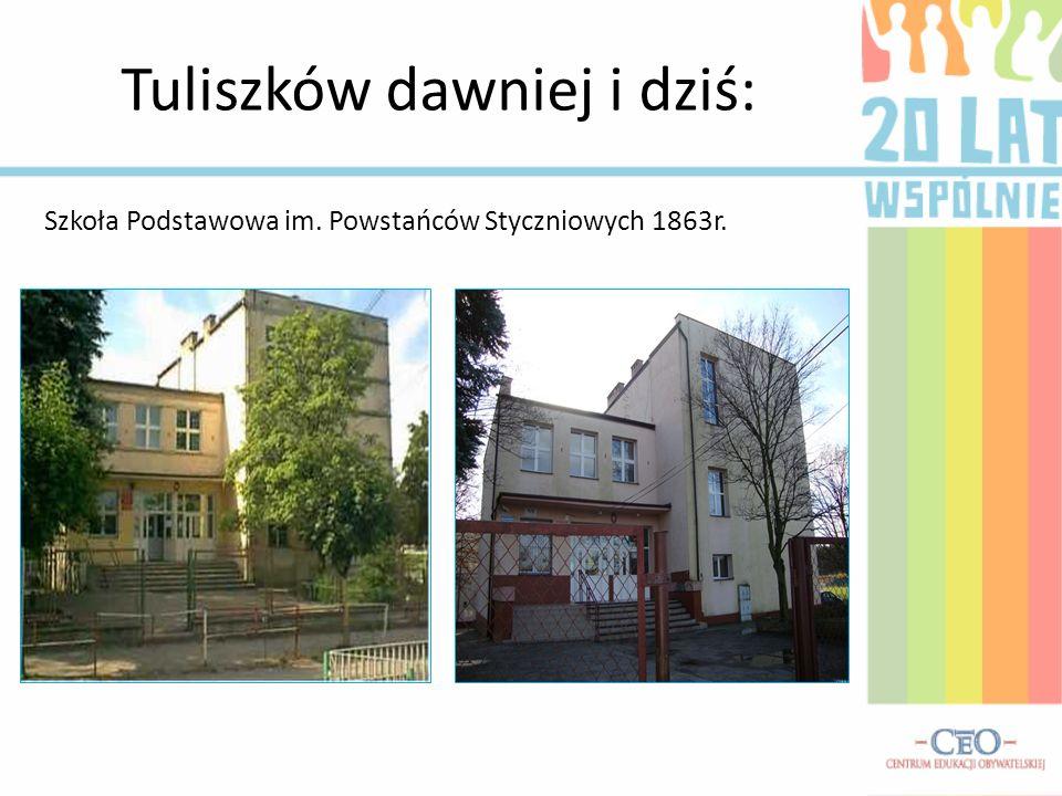 Tuliszków dawniej i dziś: Szkoła Podstawowa im. Powstańców Styczniowych 1863r.