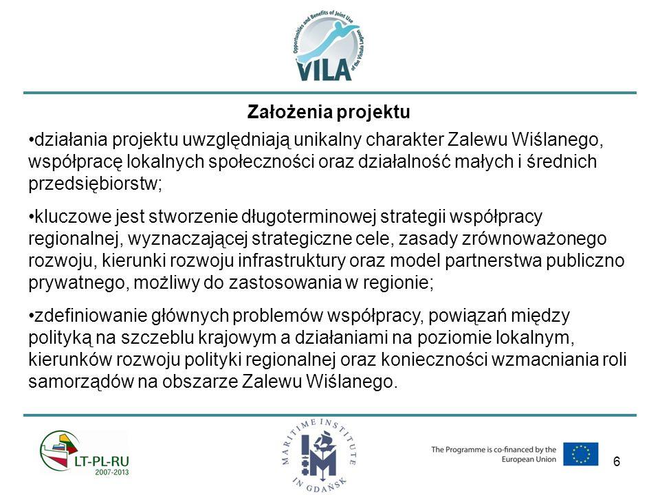 7 Dziękuję za uwagę Urszula Kowalczyk Lider Projektu Vila Email: urszula.kowalczyk@im.gda.pl