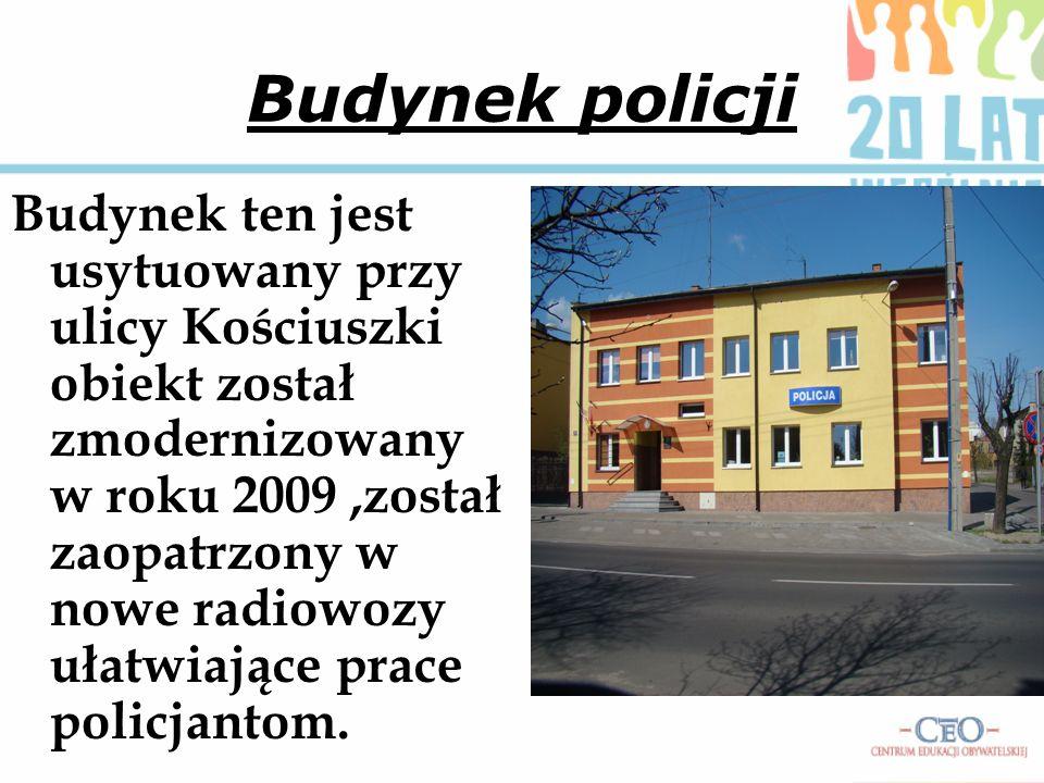 Budynek policji Budynek ten jest usytuowany przy ulicy Kościuszki obiekt został zmodernizowany w roku 2009,został zaopatrzony w nowe radiowozy ułatwia