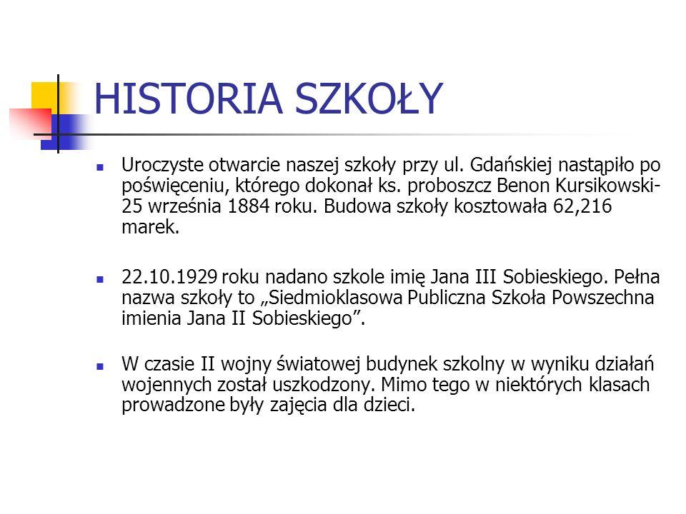 HISTORIA SZKOŁY Uroczyste otwarcie naszej szkoły przy ul. Gdańskiej nastąpiło po poświęceniu, którego dokonał ks. proboszcz Benon Kursikowski- 25 wrze