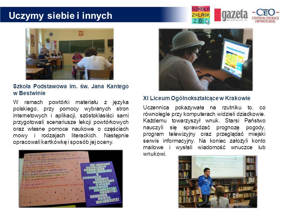 Uczymy siebie i innych XI Liceum Ogólnokształcące w Krakowie Uczennica pokazywała na rzutniku to, co równolegle przy komputerach widzieli dziadkowie.