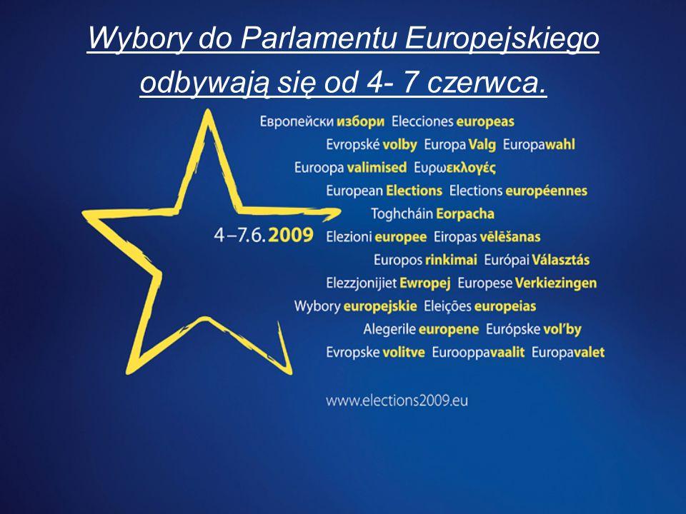 Wybory do Parlamentu Europejskiego odbywają się od 4- 7 czerwca.