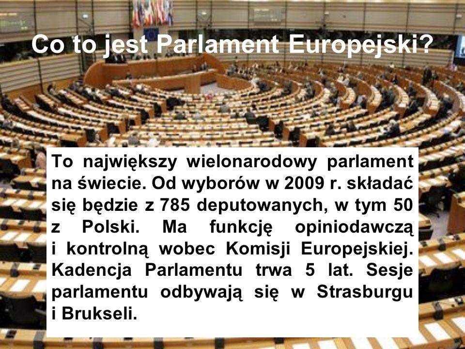Co to jest Parlament Europejski. To największy wielonarodowy parlament na świecie.